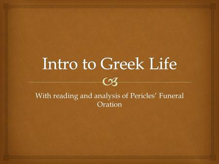With reading and analysis of Pericles' Funeral Oration