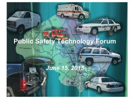 Public Safety Technology Forum June 15, 2015. 2 Montgomery County – Public Safety Systems Modernization (PSSM) Program PSSM Program's mandate is to replace.