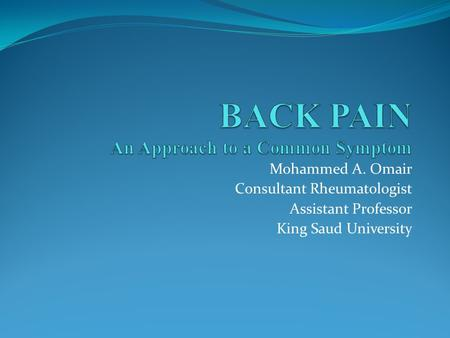 Mohammed A. Omair Consultant Rheumatologist Assistant Professor King Saud University.