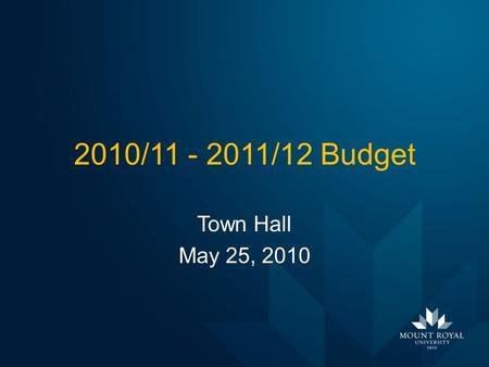 2010/11 - 2011/12 Budget Town Hall May 25, 2010. 2010/11 Government Grant ($ in millions) E XPECTED Base Transition and Growth Total Grant Anticipated.