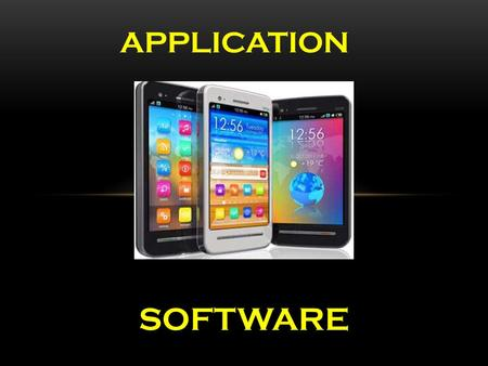 APPLICATION SOFTWARE. EXAMPLE S What's an application software ? Application software consists of programs designed to make users more productive and/or.