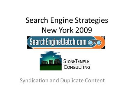 Search Engine Strategies New York 2009 Syndication and Duplicate Content.