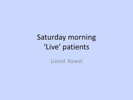 Saturday morning 'Live' patients Lionel Kowal. #1: Sarah, DOB 1977 Head injury 2/2008. LOC 2 hours. Had L ptosis for 2 months. At 6 months became aware.