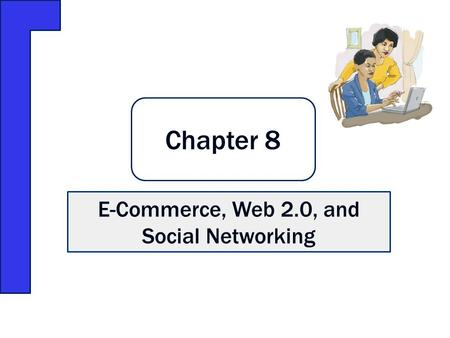 E-Commerce, Web 2.0, and Social Networking Chapter 8.