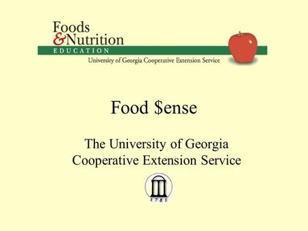 Food $ense The University of Georgia Cooperative Extension Service.