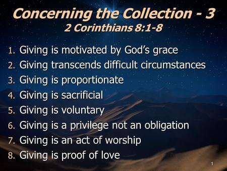 Concerning the Collection - 3 2 Corinthians 8:1-8 1. Giving is motivated by God's grace 2. Giving transcends difficult circumstances 3. Giving is proportionate.