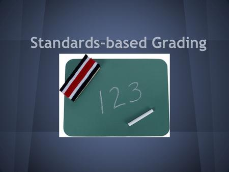 Standards-based Grading. Why Standards-based grading ? Nation-wide 30-60 % of college students need remediation. National research shows that 50% of those.