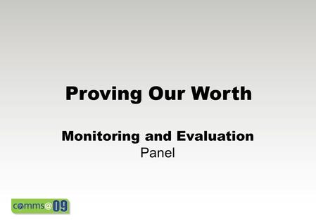 Proving Our Worth Monitoring and Evaluation Panel.