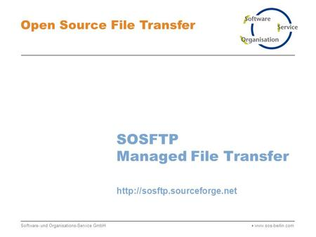 SOSFTP Managed File Transfer Open Source File Transfer  Software- und Organisations-Service GmbH 
