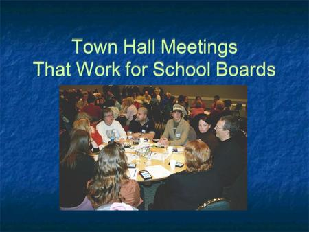 Town Hall Meetings That Work for School Boards. Dianne Macaulay Trustee Don Falk Superintendent Bruce Buruma Community Relations Dianne Macaulay Trustee.
