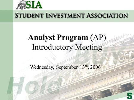 Analyst Program (AP) Introductory Meeting Wednesday, September 13 th, 2006.