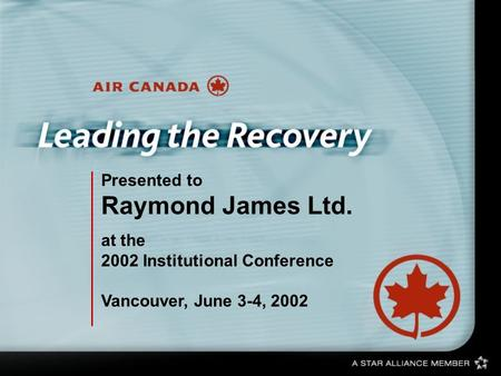 Presented to Raymond James Ltd. at the 2002 Institutional Conference Vancouver, June 3-4, 2002.