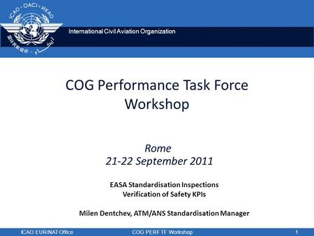 International Civil Aviation Organization ICAO EUR/NAT OfficeCOG PERF TF Workshop1 COG Performance Task Force Workshop EASA Standardisation Inspections.