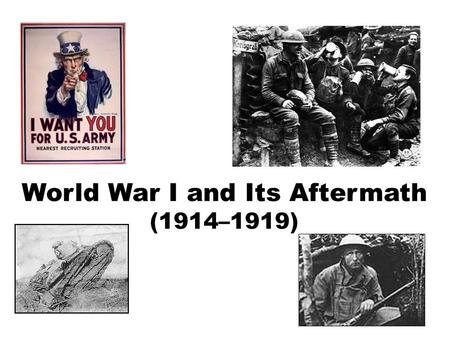 <strong>World</strong> <strong>War</strong> I and Its Aftermath (1914–1919). Chapter 17: <strong>World</strong> <strong>War</strong> I and its Aftermath (1914–1919) Section 1: The Seeds of <strong>War</strong> Section 2: The Spark Section.