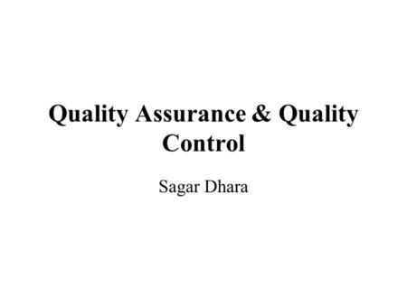 Quality Assurance & Quality Control Sagar Dhara. Objectives of a QA/QC programme To obtain reliable <strong>data</strong>.