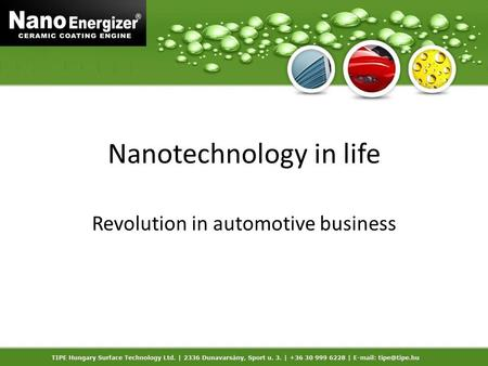 Nanotechnology in life Revolution in automotive business.