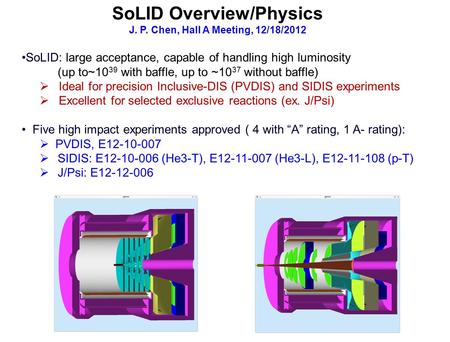 SoLID: large acceptance, capable of handling high luminosity (up to~10 39 with baffle, up to ~10 37 without baffle)  Ideal for precision Inclusive-DIS.