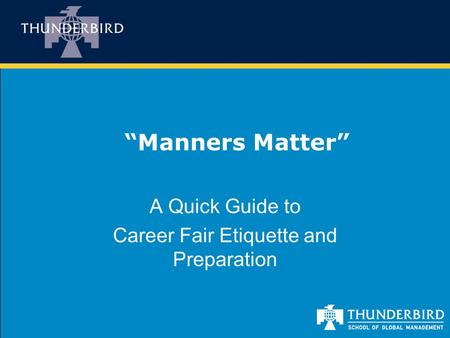 """Manners Matter"" A Quick Guide to Career Fair Etiquette and Preparation."