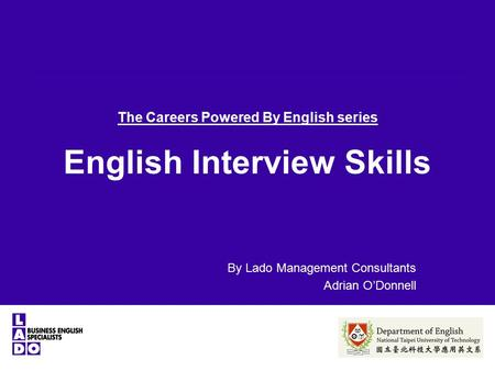 The Careers Powered By English series English Interview Skills By Lado Management Consultants Adrian O'Donnell.