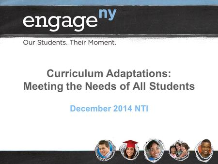 Curriculum Adaptations: Meeting the Needs of All Students December 2014 NTI.