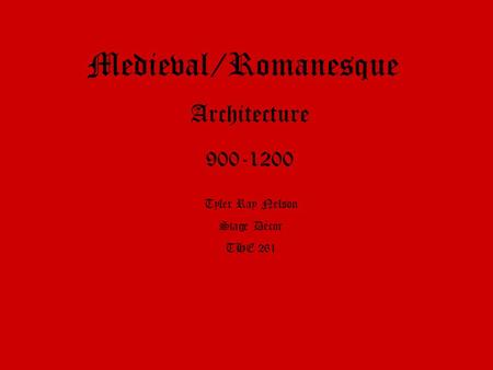 Medieval/Romanesque Architecture 900-1200 Tyler Ray Nelson Stage Décor THE 261.