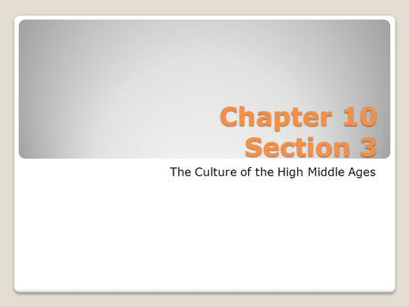 The Culture of the High Middle Ages