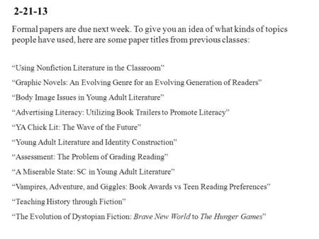 "Formal papers are due next week. To give you an idea of what kinds of topics people have used, here are some paper titles from previous classes: ""Using."