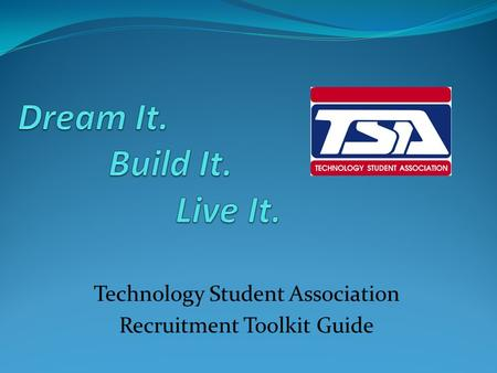 Technology Student Association Recruitment Toolkit Guide.