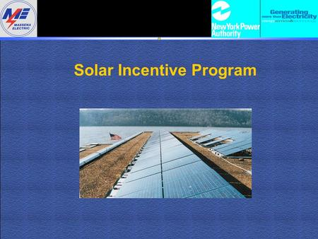 Solar Incentive Program. Solar Technology Overview Sunlight converted to DC electricity by solar panel Solar panels connected to an inverter to create.