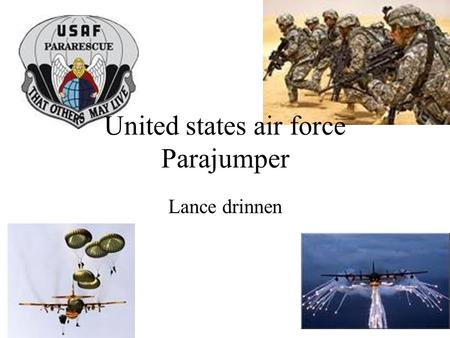 United states air force Parajumper Lance drinnen.