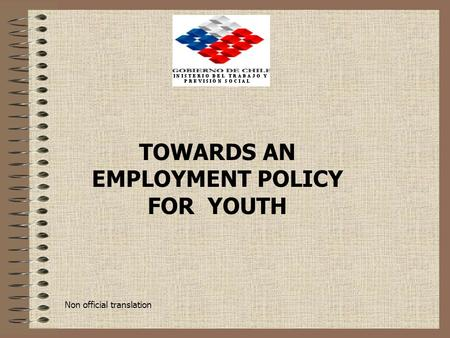 TOWARDS AN EMPLOYMENT POLICY FOR YOUTH Non official translation.