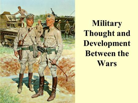 Military Thought and Development Between the Wars.