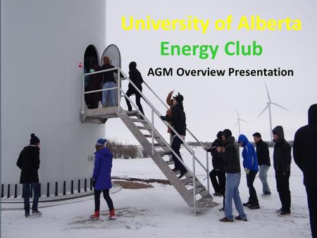 University of Alberta Energy Club AGM Overview Presentation.