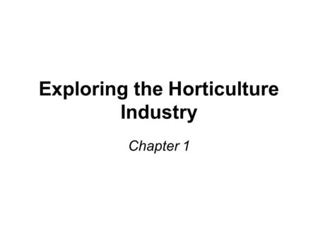 Exploring the Horticulture Industry