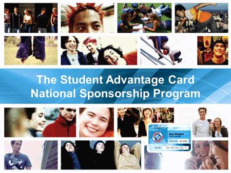 The Student Advantage Card National Sponsorship Program.