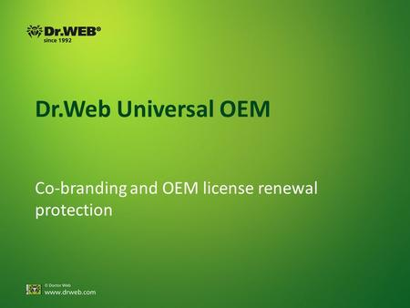 Dr.Web Universal OEM Co-branding and OEM license renewal protection.