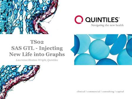TS02 SAS GTL - Injecting New Life into Graphs Lawrence Heaton-Wright, Quintiles.