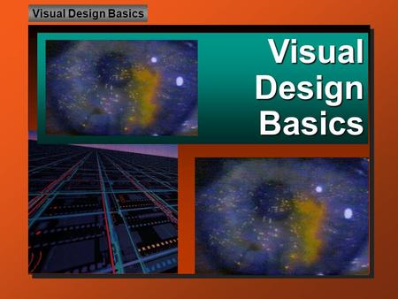 Visual Design Basics VisualDesignBasics. • DEFINITION: Design is the process of arranging visual elements to create an image.