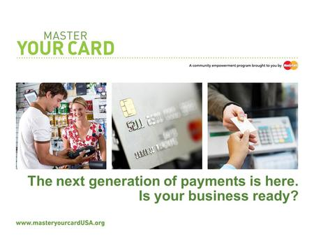 The next generation of payments is here. Is your business ready?