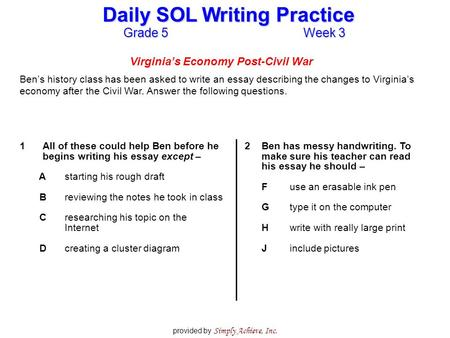 Grade 5Week 3 Daily SOL Writing Practice provided by Simply Achieve, Inc. Virginia's Economy Post-Civil War Ben's history class has been asked to write.