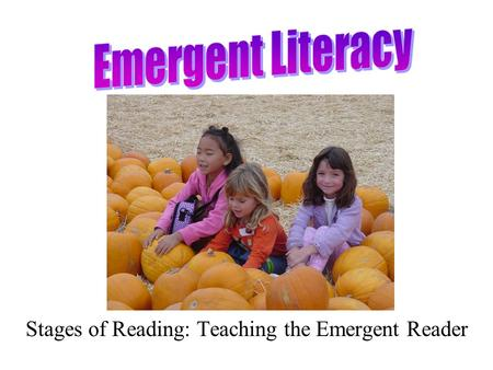Stages of Reading: Teaching the Emergent Reader. When looking at the phases of reading comprehension strategies, vocabulary, and higher level thinking.