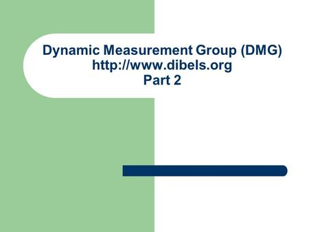 Dynamic Measurement Group (DMG)  Part 2.