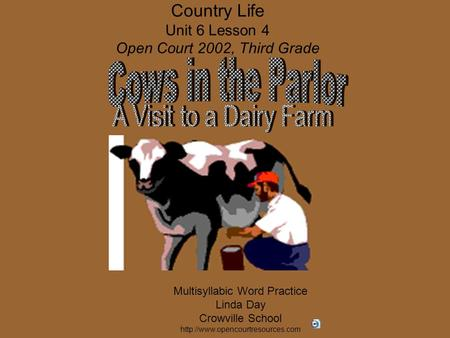 Country Life Unit 6 Lesson 4 Open Court 2002, Third Grade Multisyllabic Word Practice Linda Day Crowville School