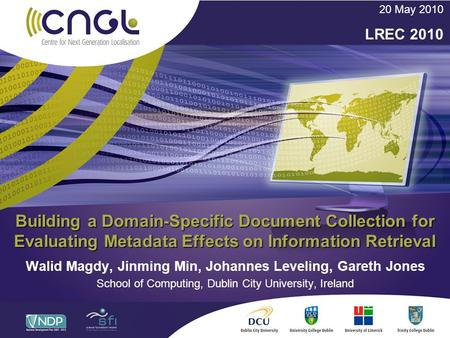 Building a Domain-Specific Document Collection for Evaluating Metadata Effects on Information Retrieval Walid Magdy, Jinming Min, Johannes Leveling, Gareth.