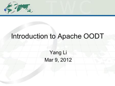 Introduction to Apache OODT Yang Li Mar 9, 2012. What is OODT Object Oriented Data Technology Science data management Archiving Systems that span scientific.