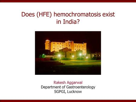 Does (HFE) hemochromatosis exist in India?