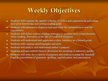 Weekly Objectives Students will examine the quarter's theme –Conflict and expansion by activating their prior knowledge and setting reading goals. Students.