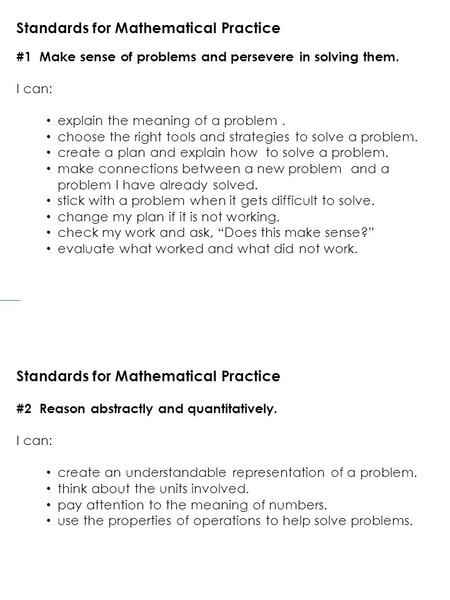 Standards for Mathematical Practice #1 Make sense of problems and persevere in solving them. I can: explain the meaning of a problem. choose the right.