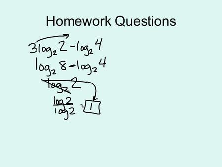 Homework Questions. Word Problems with Exponentials and Logs.