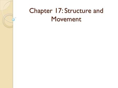Chapter 17: Structure and Movement. Aim: What are the 5 functions of the skeletal systems?